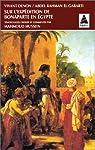 Sur l'expédition de Bonaparte en Egypte par Dominique Vivant Denon