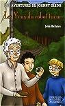 Les aventures de Johnny Dixon, tome 6 : Les Yeux du robot tueur par Bellairs