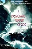 A Passionate Pursuit of God, Tim Riter, 0830822054