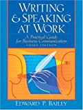 Writing and Speaking at Work: A Practical Guide for Business Communication (3rd Edition)