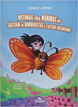 Historias Para Meninas que Gostam de Borboletas e Castelos Encantados