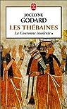 Les Thébaines, tome 1 : La Couronne insolente par Godard