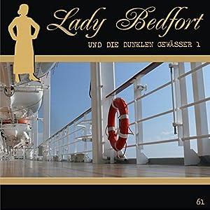 Die dunklen Gewässer - Teil 1 (Lady Bedfort 61) Hörspiel