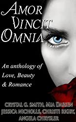 Amor Vincit Omnia: An Anthology of Love, Beauty & Romance