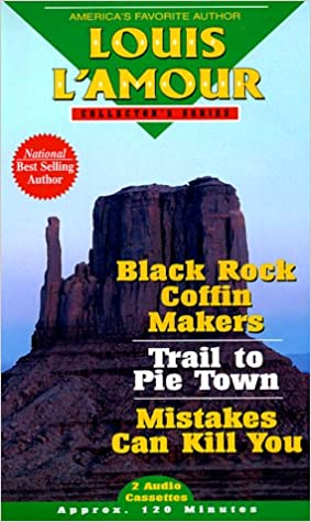 Black Rock Coffin Makers/ Trail to Pie Town/ Mistakes Can Kill You: Vol 2 (Louis L'Amour Collector), L'Amour, Louis