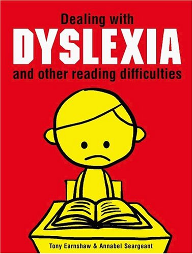 Dealing with Dyslexia and Other Reading Difficulties