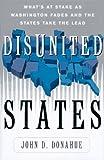 Disunited States, John D. Donahue, 0465016618