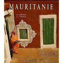 Mauritanie aux confins du Maghreb