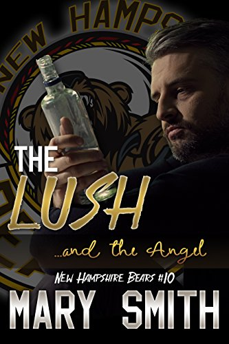 - The Lush and the Angel (New Hampshire Bears Book 10)
