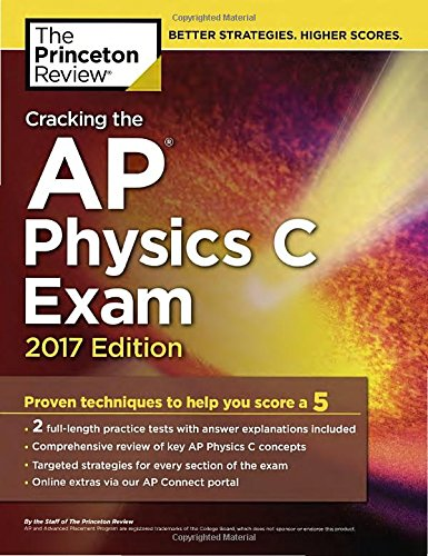 1101919973 - Cracking the AP Physics C Exam, 2017 Edition: Proven Techniques to Help You Score a 5 (College Test Preparation)