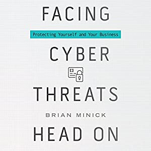 Facing Cyber Threats Head On Audiobook