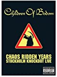 Chaos Ridden Years: Stockholm Knockout Live