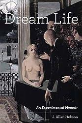 Dream Life: An Experimental Memoir