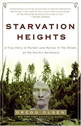 Starvation Heights: A True Story of Murder and Malice in the Woods of the Pacific Northwest by Olsen, Gregg (5/3/2005)