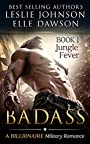 Badass: Jungle Fever (Book 1)