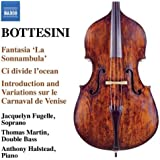 Bottesini: Fantasia 'La Sonnambula'; Ci divide l'ocean; Introduction et Variations sur le Carnaval de Venise