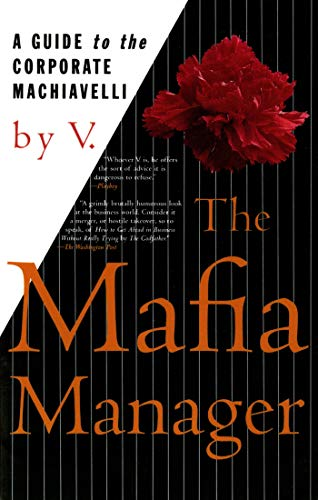 The Mafia Manager : A Guide to the Corporate Machiavelli Paperback – May 15, 1997