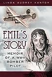 Emil's Story: Memoir of a WWII Bomber Pilot