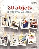 """Afficher """"30 objets à créer avec vos photos"""""""