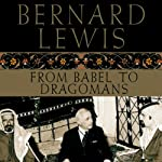 From Babel to Dragomans: Interpreting the Middle East | Bernard Lewis