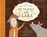 My Travels with Clara, Mary Tavener Holmes, 0892368802