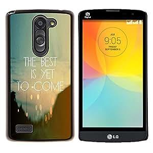 Dragon Case - FOR LG L Bello L Prime D337 - the best is yet to come inspiring quote - Caja protectora de pl??stico duro de la cubierta Dise?¡Ào Slim Fit