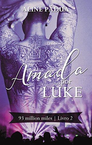 Amada... por Luke (93 million miles Livro 2)