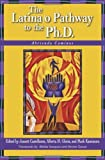 img - for By Jeanett Castellanos - The Latina/o Pathway to the Ph.D.: Abriendo Caminos book / textbook / text book