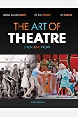 By William Missouri Downs - The Art of Theatre: Then and Now (3rd Edition) (12.2.2011) Paperback