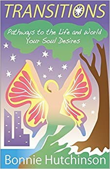Transitions: Pathways to the Life and World Your Soul Desires by Bonnie Hutchinson (2014-05-03)