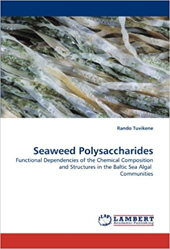 Book Seaweed Polysaccharides: Functional Dependencies of the Chemical Composition and Structures in the Baltic Sea Algal Communities