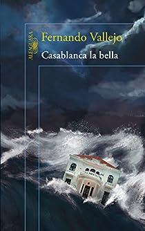 Casablanca la bella par Fernando Vallejo