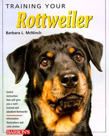 Training Your Rottweiler (Training Your Dog) by Barbara L. McNinch (1999-09-01)
