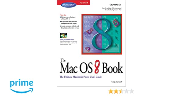 The Mac OS 8 Book: The Ultimate Macintosh User's Guide: Craig