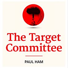 The Target Committee Audiobook by Paul Ham Narrated by Andrew Martin