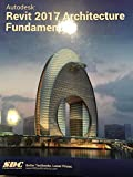 Autodesk Revit 2017 Architecture Fundamentals