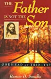img - for The Father is Not the Son book / textbook / text book