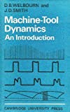 Machine Tool Dynamics, Smith, James D. and Welbourn, D. B., 0521077656