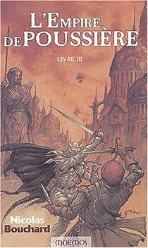 L'Empire de Poussière, tome 3 par Bouchard