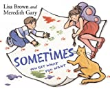 Sometimes You Get What You Want, Meredith Gary, 0061140163