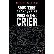 Sous terre personne ne vous entend crier - Lauréat du Prix du Quai des Orfèvres 2010 (Polar) (French Edition)