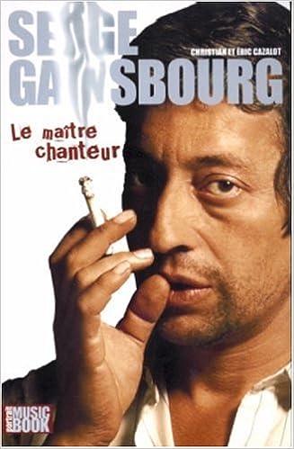 En ligne téléchargement Serge Gainsbourg, le maître chanteur pdf