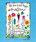 The Time to Be Happy Is Now, Kathy Davis, 0768321158