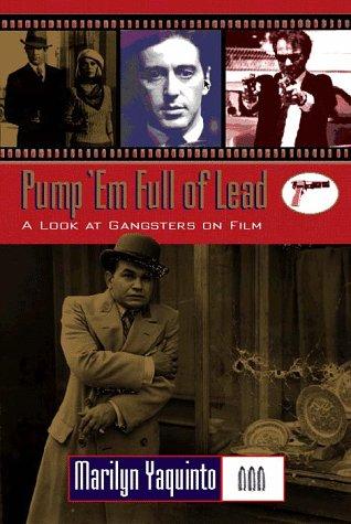Pump 'em Full of Lead! (Filmmakers Series)