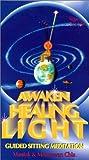 Awaken Healing Light: Guided Sitting Meditation [VHS]