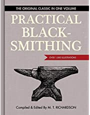 Practical Blacksmithing: The Original Classic in One Volume - Over 1,000 Illustrations