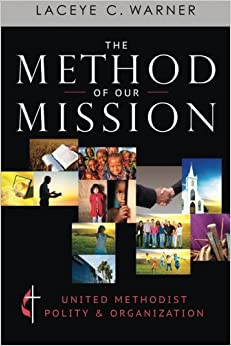 Book The Method of Our Mission: United Methodist Polity & Organization by Laceye C. Warner (2014-07-15)