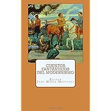 Cuentos fantasticos del Modernismo (Spanish Edition)