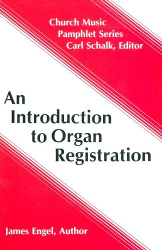 - An Introduction to Organ Registration (Church Music Pamphlets)