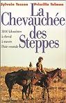 La chevauchée des steppes : 3000 kms à cheval à travers l'Asie centrale par Telmon